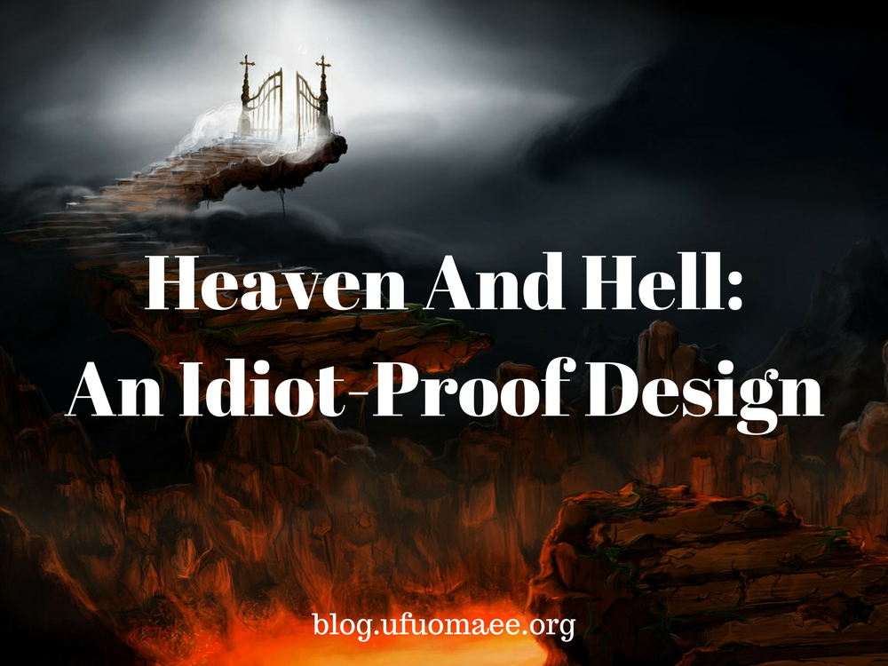 Editor's Pick: Heaven and Hell, An Idiot-Proof Design