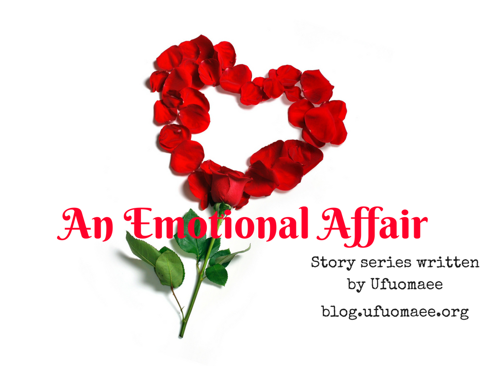 An Emotional Affair – Part Sixteen