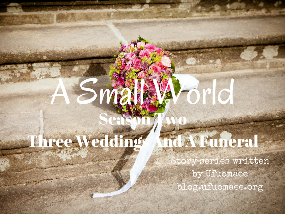 A Small World: Season Two – Three Weddings And A Funeral (Episode 6)