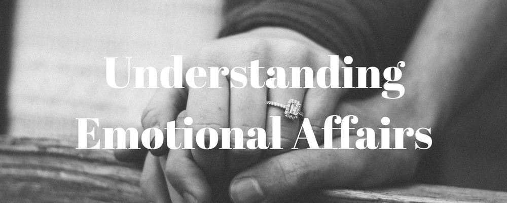 Understanding Emotional Affairs – Grace and Truth