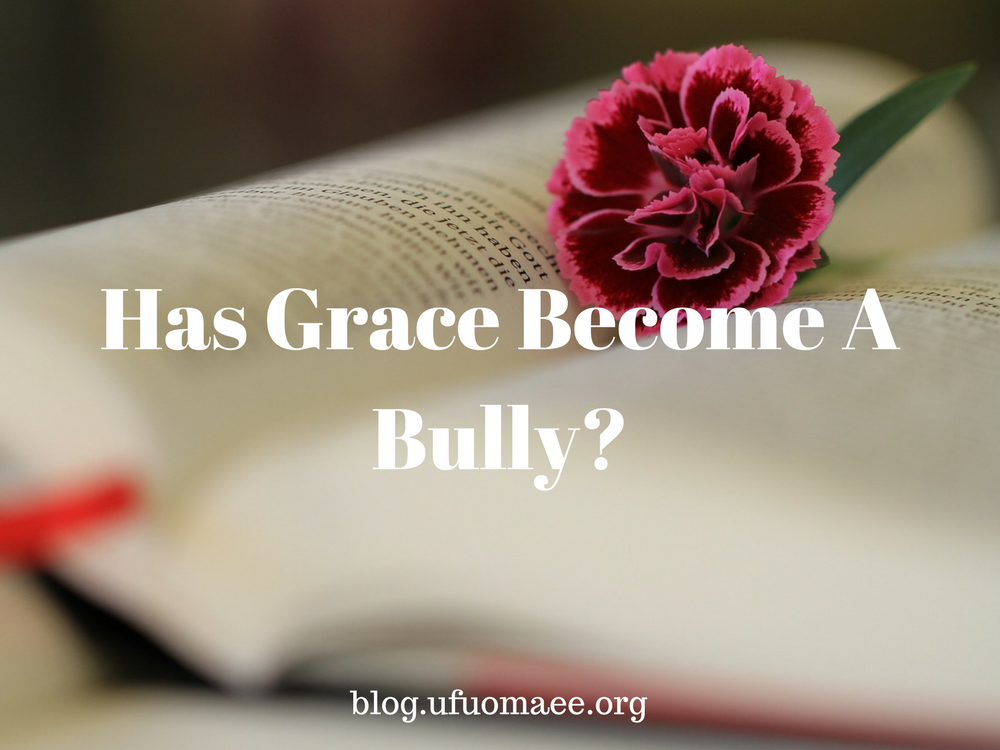 Has grace become a bully grace and truth fandeluxe Images
