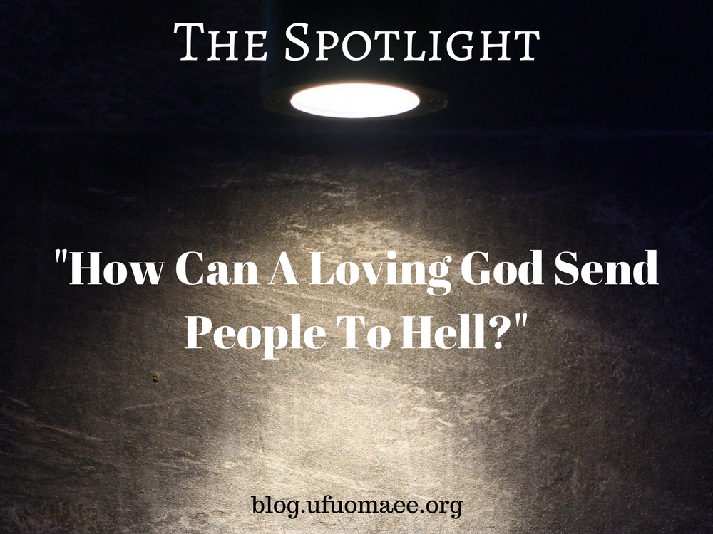 "Editor's Pick: ""How Can A Loving God Send People To Hell?"""