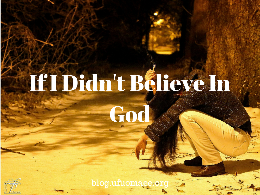 Editor's Pick: If I Didn't Believe In God