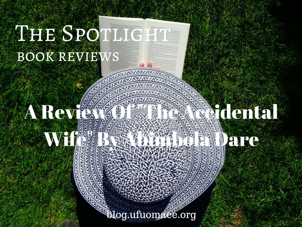 The spotlight a review of the accidental wife by abimbola dare the spotlight a review of the accidental wife by abimbola dare grace and truth fandeluxe Choice Image