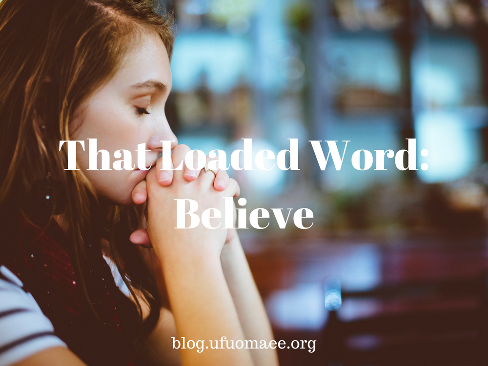 Editor's Pick: That Loaded Word: Believe