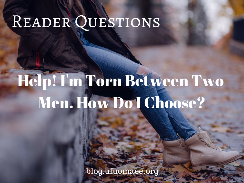 Editor's Pick: Help! I'm torn between two men. How do I choose?