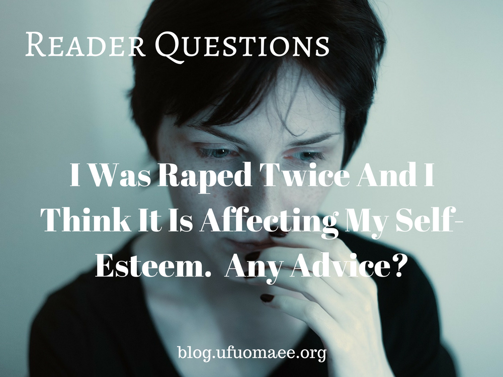 Editor's Pick: I was raped twice, and I think it is affecting my self esteem. Any advice?