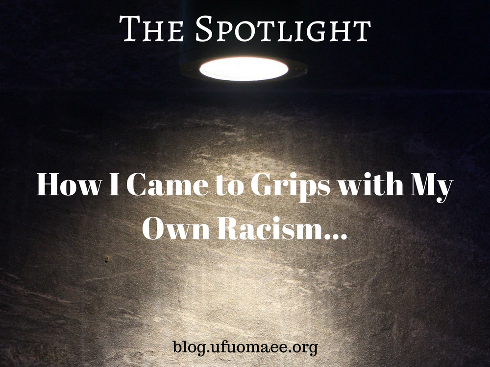 The Spotlight: How I Came to Grips with My Own Racism…