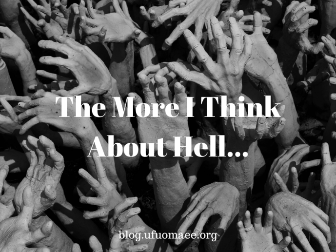 The More I Think About Hell…