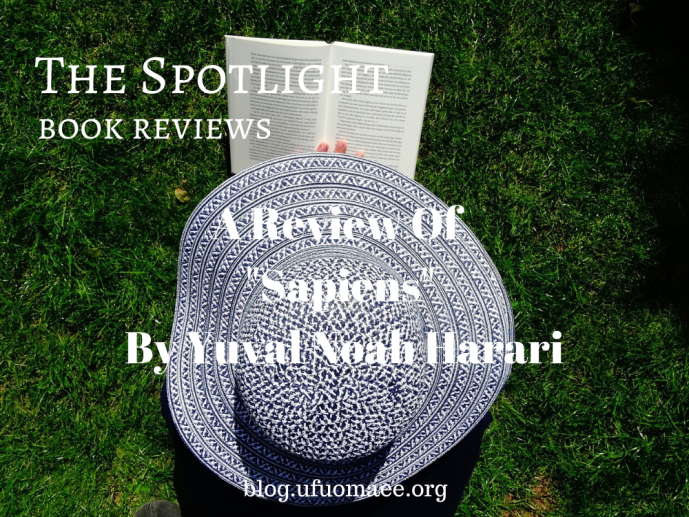 "The Spotlight: A Review of ""Sapiens"" by Yuval Noah Harari"